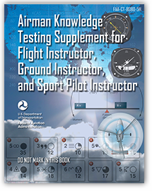Airman Knowledge Testing Supplement for Flight Instructor, Ground Instructor, and Sport Pilot Instructor