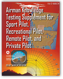 Airman Knowledge Testing Supplement for Sport Pilot, Recreational Pilot and Private Pilot