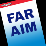 FAR (Federal Aviation Regulations) AIM (Aeronautical Information Manual)