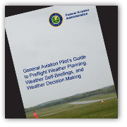 GA Pilot's Guide to Preflight Weather Planning, Weather Self-Briefings, and Weather Decision Making