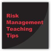 Risk Management Teaching Tips